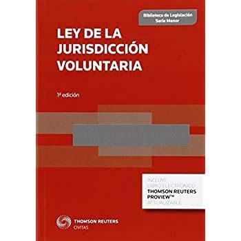 Ley de la Jurisdicción Voluntaria (Biblioteca de Legislación - Serie Menor)