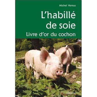 Lhabille De Soie Livre Dor Du Cochon