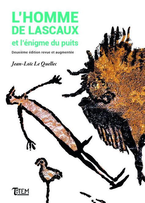 Lhomme De Lascaux Et Lenigme Du Puits