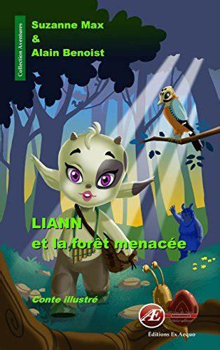 Liann Et La Foret Menacee Conte Illustre Aventures