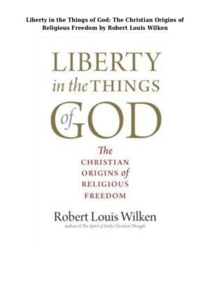 Liberty In The Things Of God The Christian Origins Of Religious Freedom