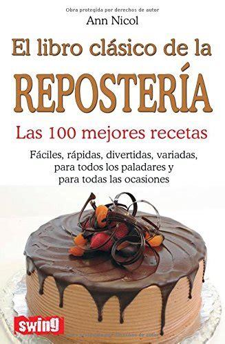 Libro Clasico De La Reposteria El Las 100 Mejores Recetas Cocina Swing
