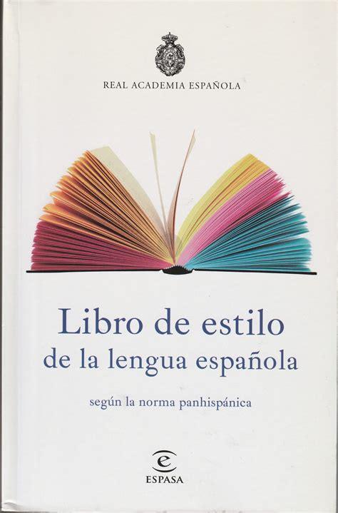 Libro De Estilo De La Lengua Espanola Segun La Norma Panhispanica
