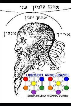 Libro Del Angel Raziel Version De Sonia Hidalgo Zurita