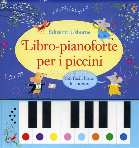Libro Pianoforte Per I Piccini