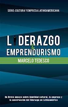 Liderazgo Y Emprendurismo Serie Cultura Y Empresa Latinoamericana