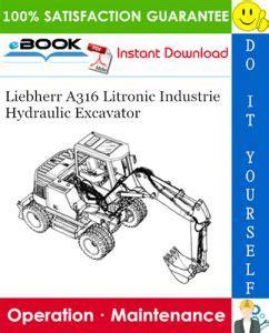 Liebherr A316 Litronic Hydraulic Excavator Operation Maintenance Manual