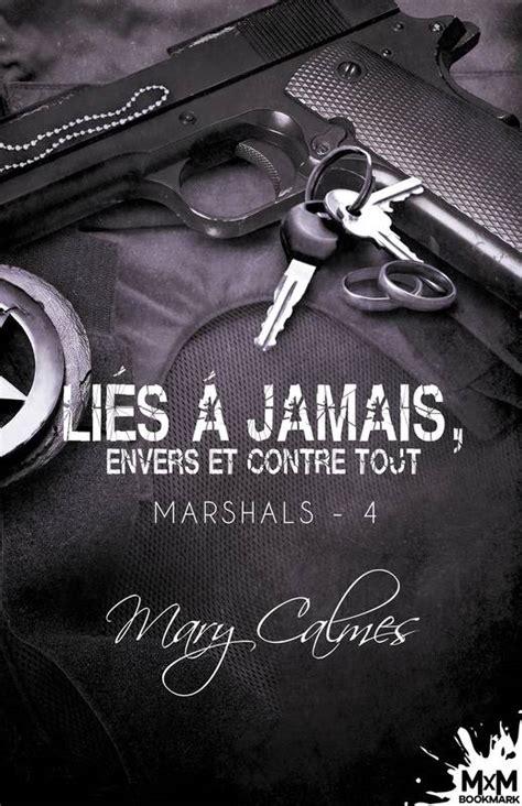 Lies A Jamais Envers Et Contre Tout Marshals T4