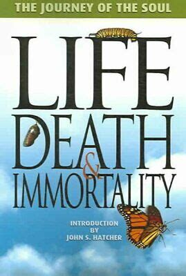 Life Death And Immortality The Journey Of The Soul