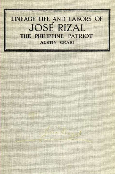 Life Lineage And Labors Of Jose Rizal Philippine Patriot