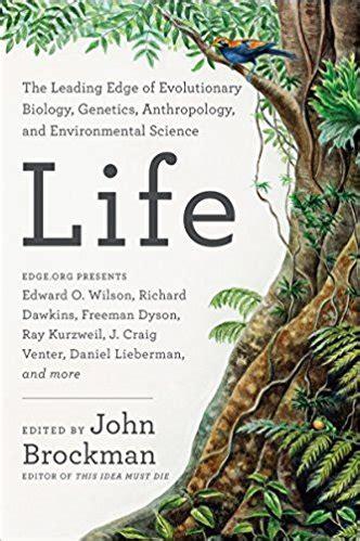 Life The Leading Edge Of Evolutionar