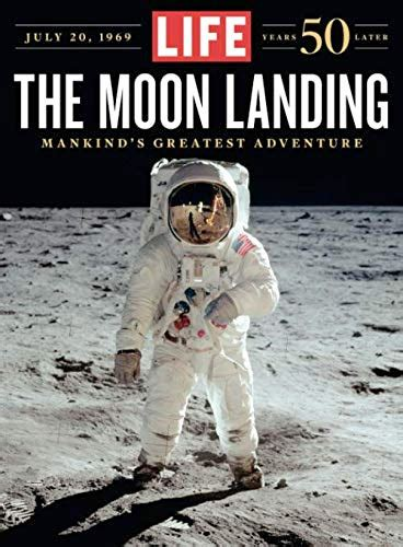 Life The Moon Landing 50 Years Later