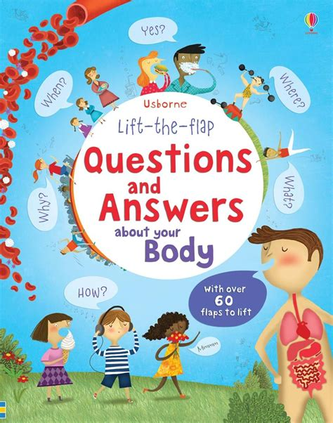 Lift The Flap Questions And Answers About Your Body Ir