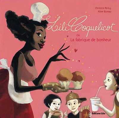 Lili Coquelicot Ou La Fabrique De Bonheur Des 4 Ans Perime
