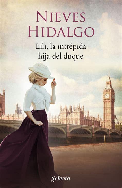 Lili La Intrepida Hija Del Duque Un Romance En Londres