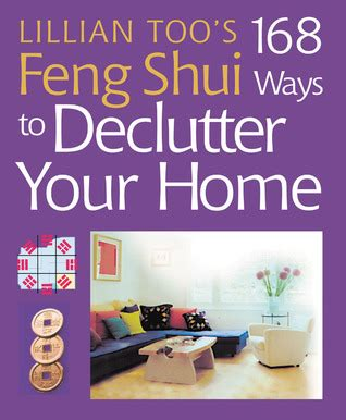 Lillian Too S 168 Feng Shui Ways To Declutter Your Home By Too
