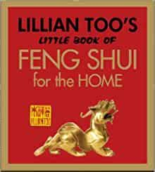 Lillian Too S Little Book Of Feng Shui For The Home By Lillian Too 2008 11 21