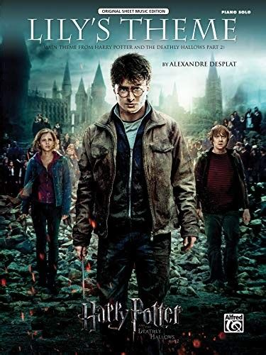 Lily S Theme Main Theme From Harry Potter And The Deathly Hallo Ws Part 2 Piano Solo Original Sheet Music Edition