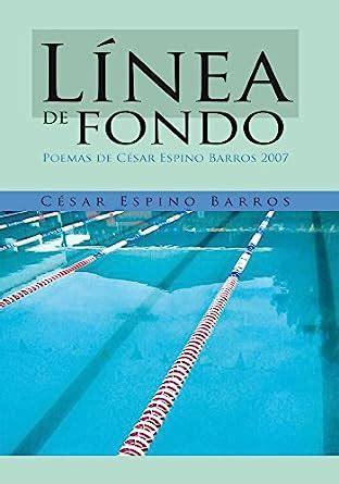 Linea De Fondo Poemas De Cesar Espino Barros 2007