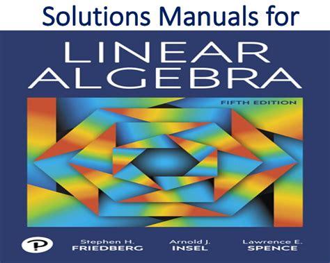 Linear Algebra Spence Solution Manual