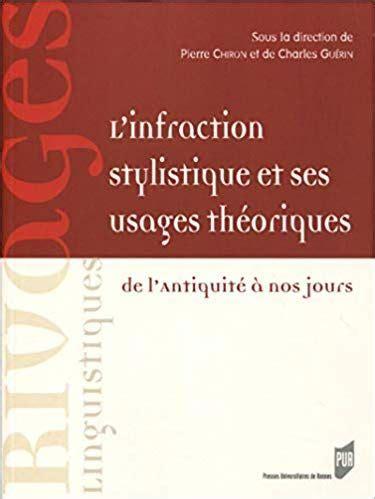 Linfraction Stylistique Et Ses Usages Theoriques De Lantiquite A Nos Jours