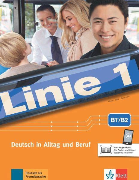 Linie 1 B1 B2 Kurs Und Ubungsbuch Mit Audios Und Videos Deutsch In Alltag Und Beruf