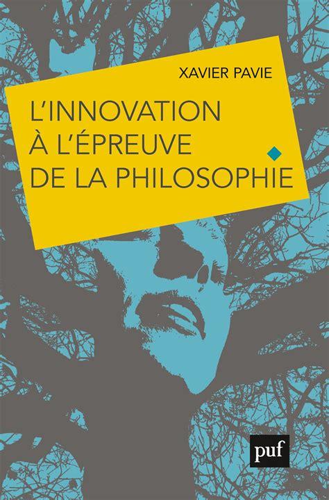 Linnovation A Lepreuve De La Philosophie Le Choix Dun Avenir Humainement Durable