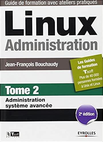 Linux Administration Tome 2 Administration Systeme Avancee