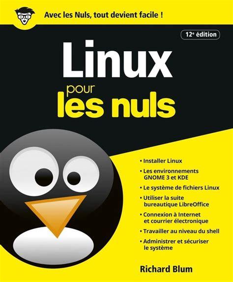 Linux Pour Les Nuls 12eme Ed