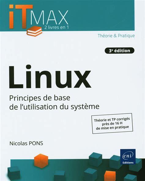 Linux Principes De Base De L Utilisation Du Systeme 3e Edition