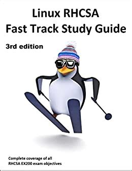 Linux Rhcsa Fast Track Study Guide The 3rd Edition Covers Well Over 100 Of Ex200 Exam Objectives For Red Hat Enterprise Linux 7 Rhel 7