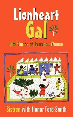 Lionheart Gal: Lives of Women in Jamaica