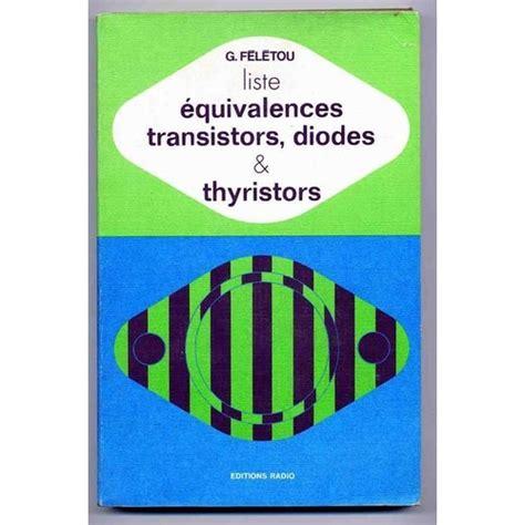 Liste Dequivalences Transistors Diodes Et Thyristors