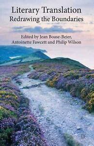 Literary Translation Redrawing The Boundaries