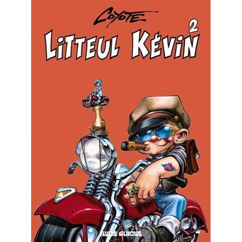 Litteul Kevin Tome 2 Epique Et Sauvage