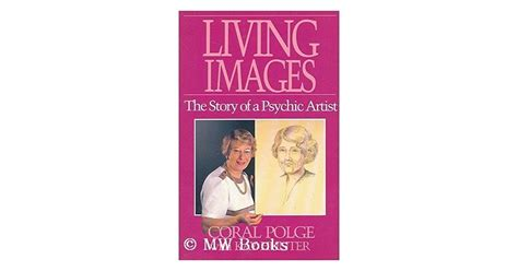 Living Images: The Story of a Psychic Artist