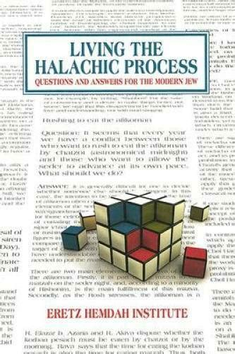 Living The Halachic Process Questions And Answers For The Modern Jew