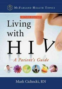 Living With Hiv A Patients Guide