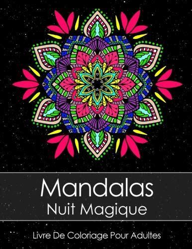 Livre De Coloriage Pour Adultes Mandalas Nuit Magique