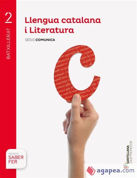 Llengua Catalana I Literatura Serie Comunica 2 Eso Saber Fer