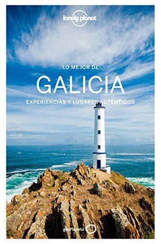 Lo Mejor De Galicia 1 Experiencias Y Lugares Autenticos
