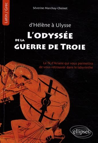 Lodyssee De La Guerre De Troie Le Fil Dariane Qui Vous Permettra De Vous Retrouver Dans Le Labyrinthe