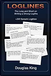 Loglines The Long And Short On Writing Strong Loglines
