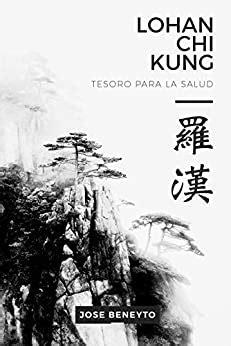Lohan Chi kung. Tesoro para la salud: El trabajo interno del Choy Lee Fut (Luohan Qigong nº 1)
