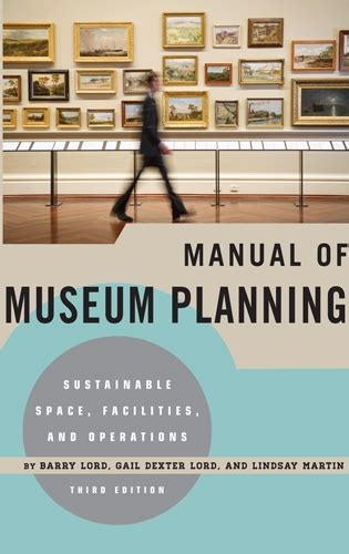 Lord Manual Of Museum Planning