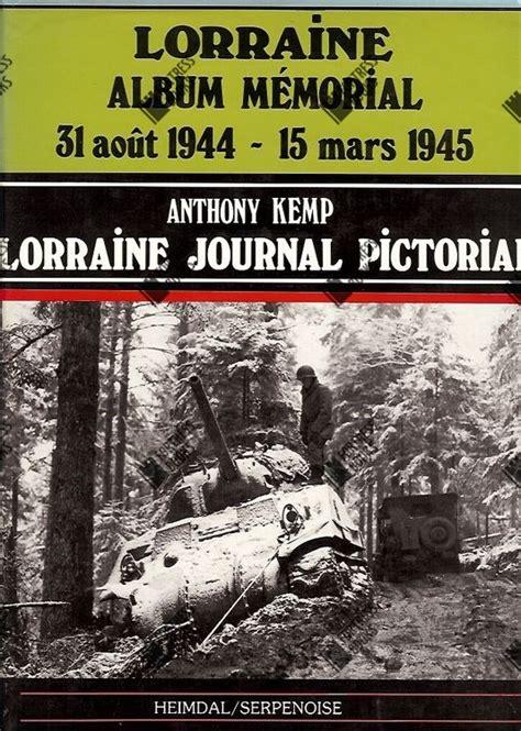 Lorraine Album Memorial Journal Pictorial 31 Aout 1944 15 Mars 1945