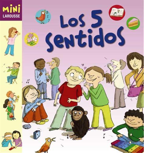 Los 5 Sentidos Larousse Infantil