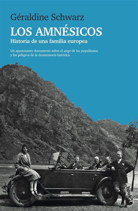 Los Amnesicos Historia De Una Familia Europea Volumen Independiente