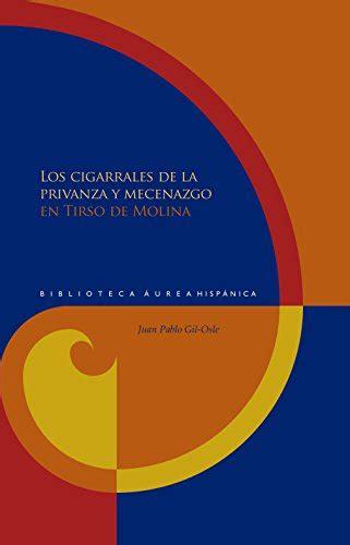 Los Cigarrales De La Privanza Y Mecenazgo En Tirso De Molina Biblioteca Aurea Hispanica