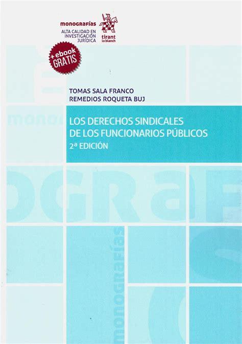 Los Derechos Sindicales De Los Funcionarios Publicos 2w Edicion 2019 Monografias